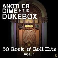 Another Dime in the Dukebox, 50 Rock 'N' Roll Hits Vol. 1 — сборник
