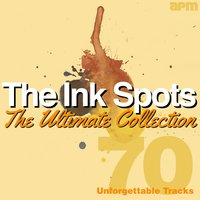 The Ultimate Collection - 70 Unforgettable Tracks — The Ink Spots