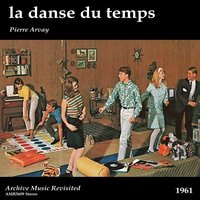Le dance du temps — Pierre Arvay et son orchestre, Eddie Pickman and His Twisters, Pierre Arvay et son Orchestre|Eddie Pickman and his Twisters