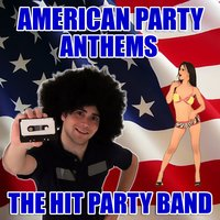 American Party Anthems — The Hit Party Band