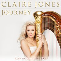 Claire Jones - Journey: Harp to Soothe the Soul — Claire Jones, Nigel Hess, Félix Godefroid, Густав Холст
