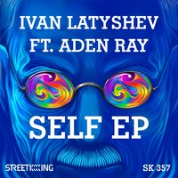 Self EP — Aden Ray, Ivan Latyshev