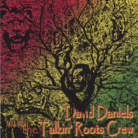 David Daniels with The Talkin' Roots Crew -4:20 Report — David Daniels with the Talkin' Roots Crew