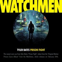 "Prison Fight [From The Motion Picture ""Watchmen""] — Tyler Bates"