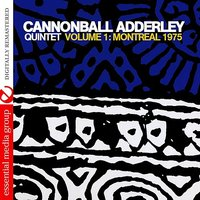 Volume 1: Montreal 1975 — Cannonball Adderley Quintet