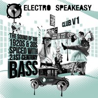 Electro Speakeasy Club, Vol. 1 — Dr Cat