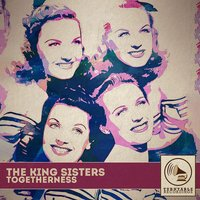 Togetherness — The King Sisters