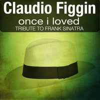 Once I Loved — Claudio Faggin
