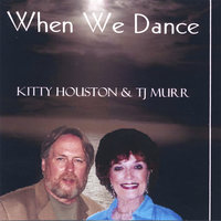 When We Dance — KITTY HOUSTON & TJ MURR