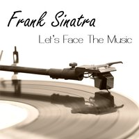 Let's Face The Music — Frank Sinatra