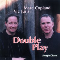 Double Play — Marc Copland, Vic Juris, Marc Copland & Vic Juris