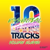 10 Essential Progressive House Tracks, Vol. 11 — сборник