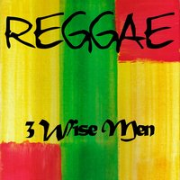 Reggae 3 Wise Men — Freddie McGregor, Luciano, Glen Washington
