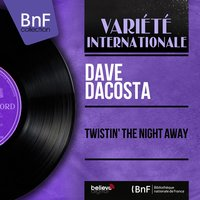 Twistin' the Night Away — The Strollers, Dave Dacosta