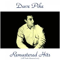 Remastered Hits — Dave Pike
