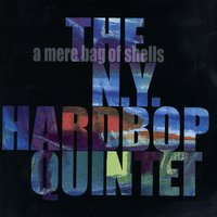 A Mere Bag Of Shells — The N.Y. Hardbop Quintet