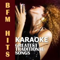 Karaoke: Greatest Traditional Songs — BFM Hits