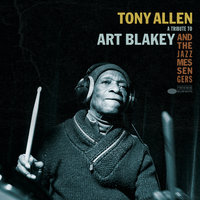 A Tribute To Art Blakey And The Jazz Messengers — Tony Allen