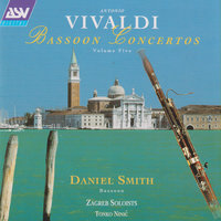 Antonio Vivaldi: Bassoon Concertos Vol. 5 — Daniel Smith, Tonko Ninić, Zagreb Soloists