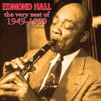 The Very Best Of 1949-1959 — Edmond Hall