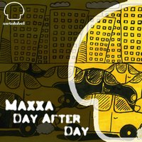 Day After Day — Maxxa