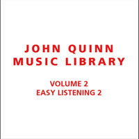Volume 2 Easy Listening 2 — John Quinn Music Library