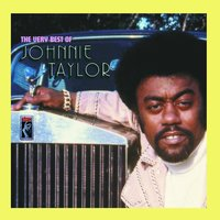 The Very Best Of Johnnie Taylor — Johnnie Taylor