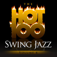 The Hot 100 - Swing Jazz, Vol. 4 — Count Basie & His Orchestra