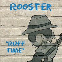 Ruff Time — Rooster