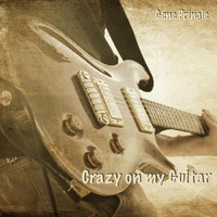 Crazy on my Guitar — Gene Pringle