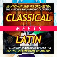 Classical Meets Latin — Mantovani and his Orchestra, The National Philharmonic Orchestra, RCA Victor Symphony Orchestra, The London Promenade Orchestra, Osvaldo Farres, Ernesto Lecuona, Жорж Бизе, Пабло де Сарасате