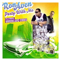 Party With Me (feat. Hurricane Chris) — Hurricane Chris, Ron Aven