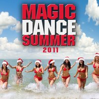 Magic Dance Summer 2011 — сборник