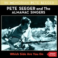 Which Side Are You On — The Almanac Singers, Pete Seeger