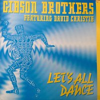 Let's All Dance — Gibson Brothers, David Christie