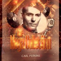 The Mega Collection — Carl Perkins