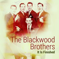 It Is Finished — The Blackwood Brothers