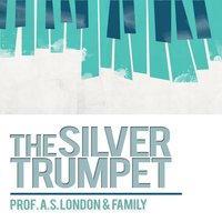 The Silver Trumpet — Prof. A.S. London & Family