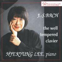 Hyekyung Lee Plays Well Tempered Clavier — Hyekyung Lee