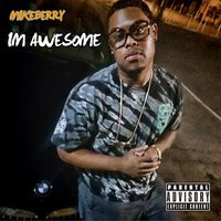 I'm Awesome - Single — Mike Berry