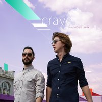 Crave — Triangle Sun