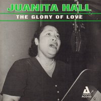 The Glory of Love — Juanita Hall, Russ Case Orchestra