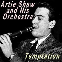 Temptation — Artie Shaw & His Orchestra