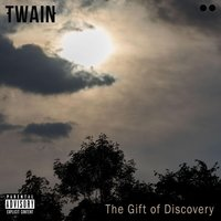 The Gift of Discovery — Twain
