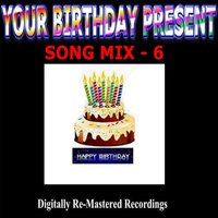Your Birthday Present - Song Mix - 6 — сборник