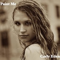 Paint Me — Carly Eden