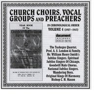 Church Choirs, Vocal Groups & Preachers Vol. 4 (1927-1943) — Various Artists - Document Records
