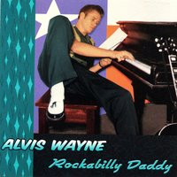 Rockabilly Daddy — Alvis Wayne