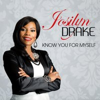 Know You for Myself — Josilyn Drake