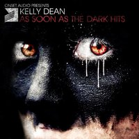 As Soon As The Dark Hits — Kelly Dean